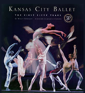 Kansas City Ballet: The First Fifty Years by Wyatt Townley
